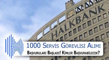 2019'da HALKBANK 1000 Servis Görevlisi Alacak