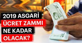 2019 Asgari Ücret Zammı Ne Kadar Olacak