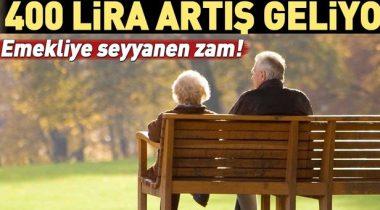 Emeklilere Seyyanen 400 TL Zam Müjdesi