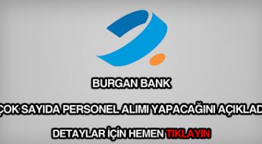 BURGAN Bank 2019 İçin Yılı Personel Alımı Yapıyor