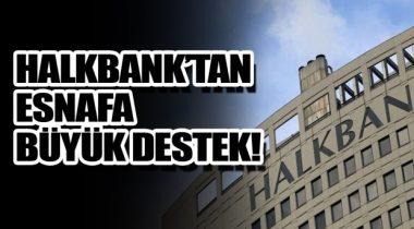 Halkbank'dan Yaklaşık 350 Bin Esnafa Kredi desteği
