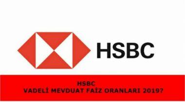HSBC Bank 2019 Yılı Vadeli Mevduat Faizi Oranları