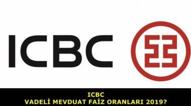 ICBC 2019 Yılı Vadeli Mevduat Faizi Oranları