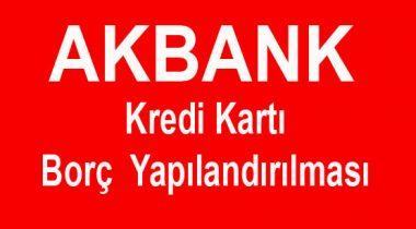 Akbank Kredi Kartı Borcu Yapılandırma