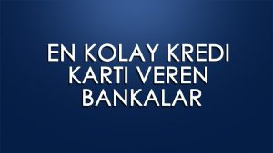 En-kolay-kredi-karti-veren-bankalar