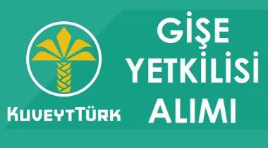 Kuveyt Türk Gişe Yetkilisi Personel Alımları Yapıyor!