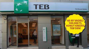 TEB Düşük Faizli Konut Kredisi Kampanyası!