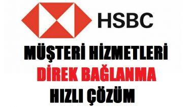 HSBC Müşteri Hizmetleri HSBC Direk Bağlanma
