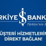 is-bankasi-musteri-hizmetleri-direkt-baglan