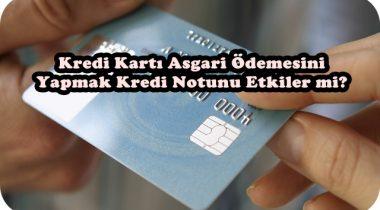 Asgari Ödeme Yapmak Kredi Notunu Nasıl Etkiler?