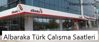Albaraka Türk Çalışma Saatleri