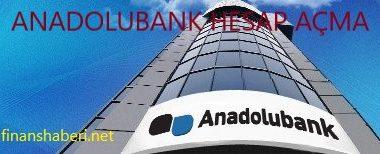 Anadolubank Hesap Açma