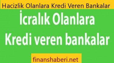 Hacizlik Olanlara Kredi Veren Bankalar