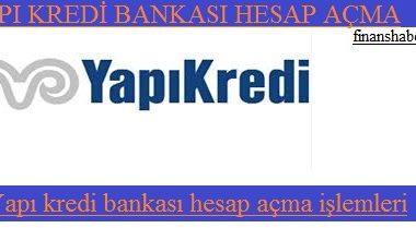 Yapı Kredi Bankası Hesap Açma
