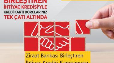 Ziraat Bankası Birleştiren İhtiyaç Kredisi Kampanyası