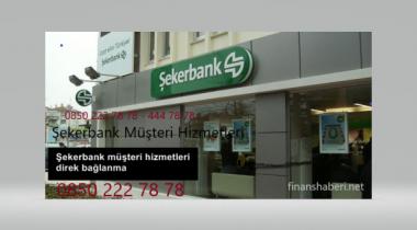 Şekerbank Müşteri Hizmetleri