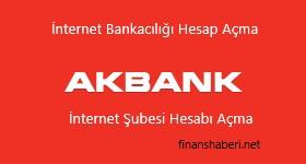 Akbank İnternet Bankacılığı Hesap Açma