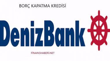 Denizbank Borç Kapatma Kredisi 2020