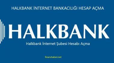 Halkbank İnternet Bankacılığı Hesap Açma