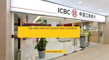 ICBC Bank Sim Kart Blokesi Kaldırma