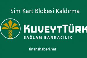 Kuveyt Türk Sim Kart Blokesi Kaldırma