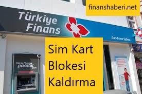 Türkiye Finans Sim Kart Blokesi Kaldırma
