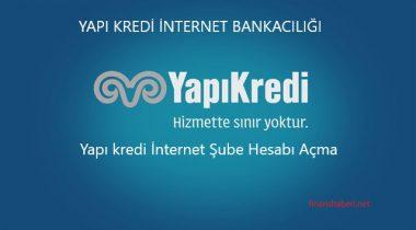 Yapı Kredi İnternet Bankacılığı Hesap Açma