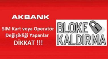 Akbank Sim Kart Blokesi Kaldırma