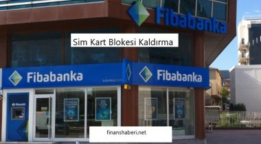 Fibabanka Sim Kart Blokesi Kaldırma