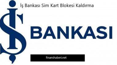 İş Bankası Sim Kart Blokesi Kaldırma
