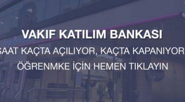 Vakıf Katılım Bankası Çalışma Saatleri