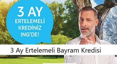 ING Bank 3 Ay Ertelemeli Bayram Kredisi
