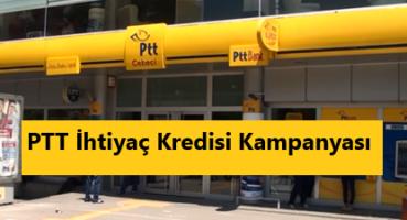 PTT İhtiyaç Kredisi Kampanyası 2020