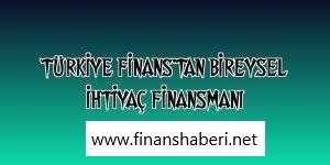 Türkiye Finans Bireysel İhtiyaç Finansmanı