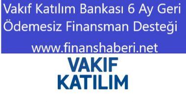 Vakıf Katılım Finansman Desteği