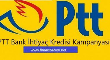 PTT İhtiyaç Kredisi Kampanyası
