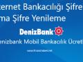 Denizbank İnternet Bankacılığı Şifre Alma