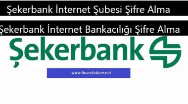 Şekerbank İnternet Bankacılığı Şifre Alma