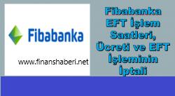 Fibabanka EFT Saatleri ve Ücretleri