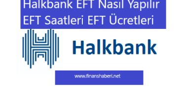Halk Bank EFT Saatleri EFT Ücretleri