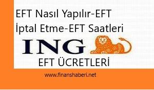 ING EFT Ücretleri ve Saatleri 2020