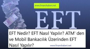 EFT Nedir Nasıl Yapılır
