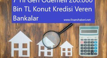 200.000 TL Konut Kredisi Veren Bankalar