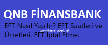 Finansbank EFT Saatleri ve Ücretleri