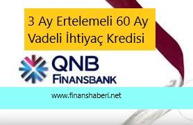 QNB Finansbank 3 Ay Ertelemeli İhtiyaç Kredisi 2020