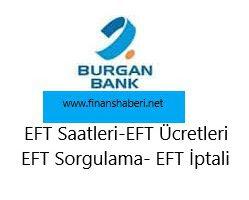 Burgan Bank EFT Ücretleri ve Saatleri 2020