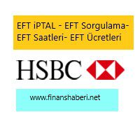 HSBC EFT Ücretleri ve Saatleri