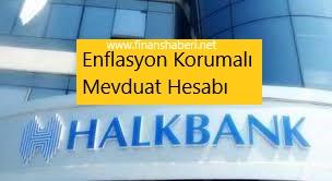 HALKBANK Enflasyon Korumalı Mevduat Hesabı