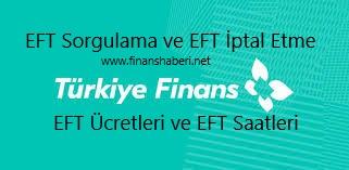 Türkiye Finans EFT Saatleri ve Ücretleri