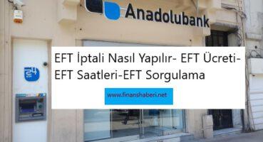 Anadolubank EFT Ücretleri Ve Saatleri 2020